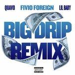 Download nhạc hot Big Drip (Remix) Mp3 trực tuyến