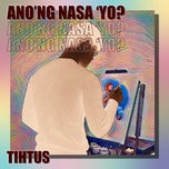 Tải nhạc Zing Ano'ng Nasa 'Yo? miễn phí