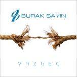 Download nhạc Vazgeç hot nhất