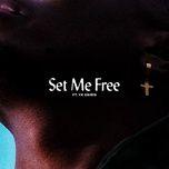 Download nhạc Set Me Free Mp3