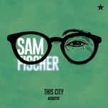 Bài hát This City (Acoustic) Mp3 online