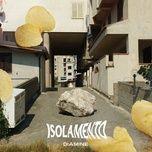 Nghe nhạc Isolamento trực tuyến miễn phí