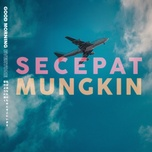Tải nhạc Zing Secepat Mungkin về máy