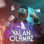 Tải nhạc Yalan Olamaz hot nhất về điện thoại