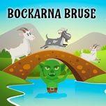 Tải bài hát Bockarna Bruse, del 2 miễn phí về điện thoại