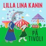 Download nhạc Lilla Lina Kanin på tivoli, del 3 Mp3