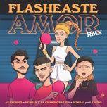 Nghe và tải nhạc hay Flasheaste Amor RMX miễn phí về máy