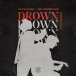 Tải nhạc Drown (feat. Clinton Kane) (Matroda Remix) hot nhất