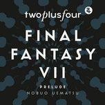 Nghe và tải nhạc hot Final Fantasy VII - Prelude Mp3 miễn phí về máy