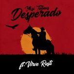 Download nhạc Desperado hay nhất