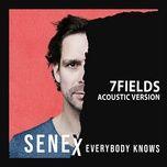 Nghe nhạc Everybody Knows (7fields Acoustic Remix) trực tuyến miễn phí