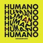 Tải nhạc Zing Humano nhanh nhất về máy