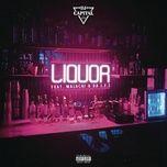 Nghe và tải nhạc hay Liquor Mp3 chất lượng cao