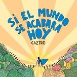 Download nhạc Si el Mundo Se Acabara Hoy về điện thoại