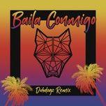 Tải nhạc Baila Conmigo (Dubdogz Remix) trực tuyến
