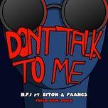 Nghe nhạc Don't Talk To Me (Fresh Mode Remix) Mp3 miễn phí