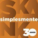 Download nhạc hot Simplesmente nhanh nhất về điện thoại