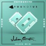 Tải bài hát Mp3 Your Favourite Song (Club Mix) miễn phí về điện thoại