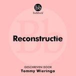Nghe và tải nhạc hot Reconstructie online