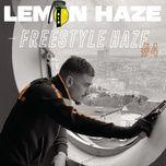 Nghe và tải nhạc hay Freestyle Haze #4 Mp3 miễn phí về máy
