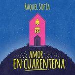 Tải nhạc hay Amor En Cuarentena Mp3