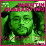 Tải nhạc hot Quentin Quarantino (Owakumm Edit) Mp3