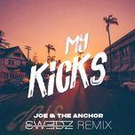Nghe và tải nhạc hay My Kicks (Swedz Remix) trực tuyến