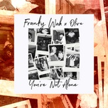 Tải nhạc Zing You'Re Not Alone trực tuyến miễn phí