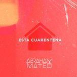 Tải bài hát Mp3 Esta Cuarentena miễn phí về điện thoại