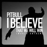 Tải bài hát I Believe That We Will Win [World Anthem] Mp3 miễn phí về máy