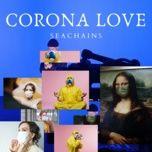 Tải bài hát Mp3 Corona Love trực tuyến
