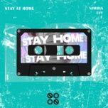 Nghe và tải nhạc hay Stay At Home về máy
