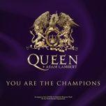 Nghe nhạc You Are The Champion Mp3 nhanh nhất
