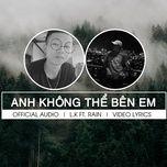 Tải bài hát Anh Không Thể Bên Em online miễn phí