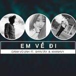 Download nhạc Em Về Đi Mp3 online
