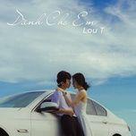 Download nhạc hot Dành Cho Em (Prod. By CM1X) về máy