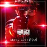 Download nhạc hot Never Cry (Rugal Ost) Mp3 về máy