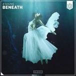 Nghe và tải nhạc Beneath (Extended Mix) online miễn phí