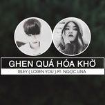 Tải nhạc hot Ghen Quá Hóa Khờ nhanh nhất