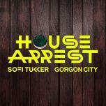 Tải nhạc House Arrest Mp3 hay nhất