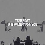 Nghe và tải nhạc hay Yesterday X If It Wasn't For You (Alesso Mashup) về điện thoại