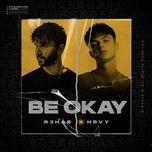 Tải nhạc Mp3 Be Okay online miễn phí