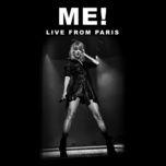 Nghe nhạc Me! (Live From Paris) miễn phí