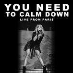 Nghe nhạc You Need To Calm Down (Live From Paris) về điện thoại