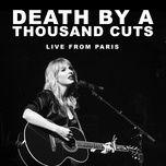 Tải nhạc hot Death By A Thousand Cuts Mp3