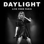 Nghe nhạc hay Daylight (Live From Paris) hot nhất