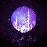 Nghe và tải nhạc Trust Me Mp3 miễn phí về điện thoại