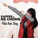 Bài hát Khi Mẹ Chồng Là Rapper Mp3 chất lượng cao
