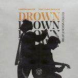 Bài hát Drown (RetroVision Flip) nhanh nhất về điện thoại
