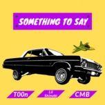 Tải nhạc Mp3 Something To Say miễn phí về điện thoại